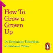 Lydbok - How to Grow a Grown Up-Dominique Thompson