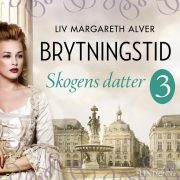 Lydbok - Skogens datter-Liv Margareth Alver